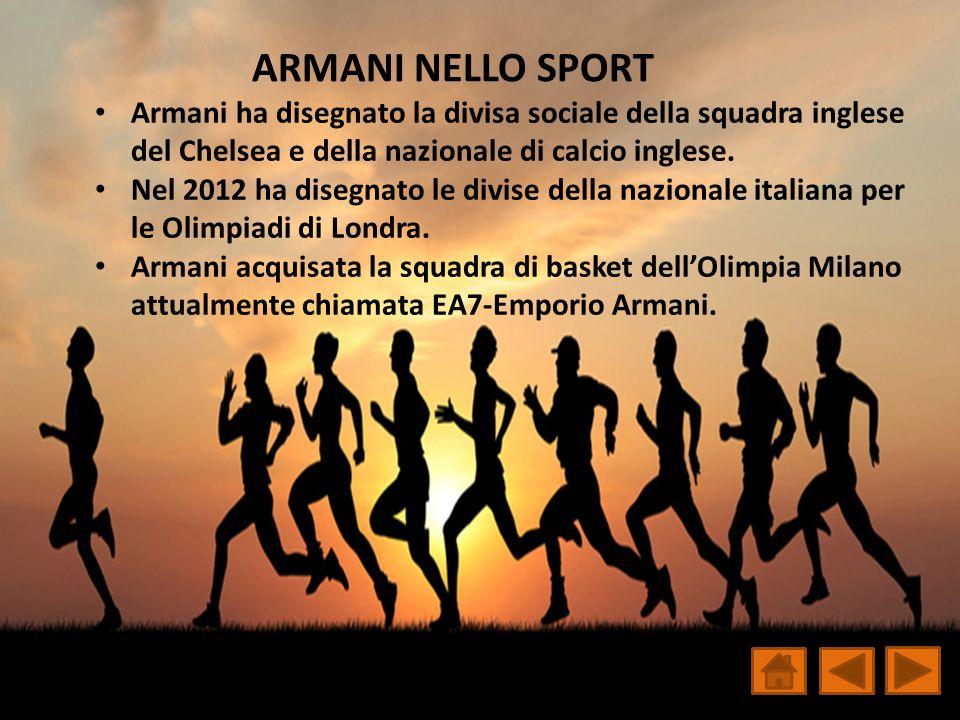 ARMANI NELLO SPORT Armani ha disegnato la divisa sociale della squadra inglese del Chelsea e della nazionale di calcio inglese.