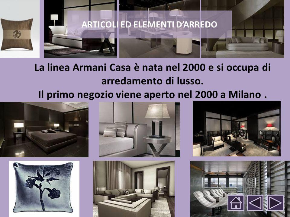 La linea Armani Casa è nata nel 2000 e si occupa di arredamento di lusso.