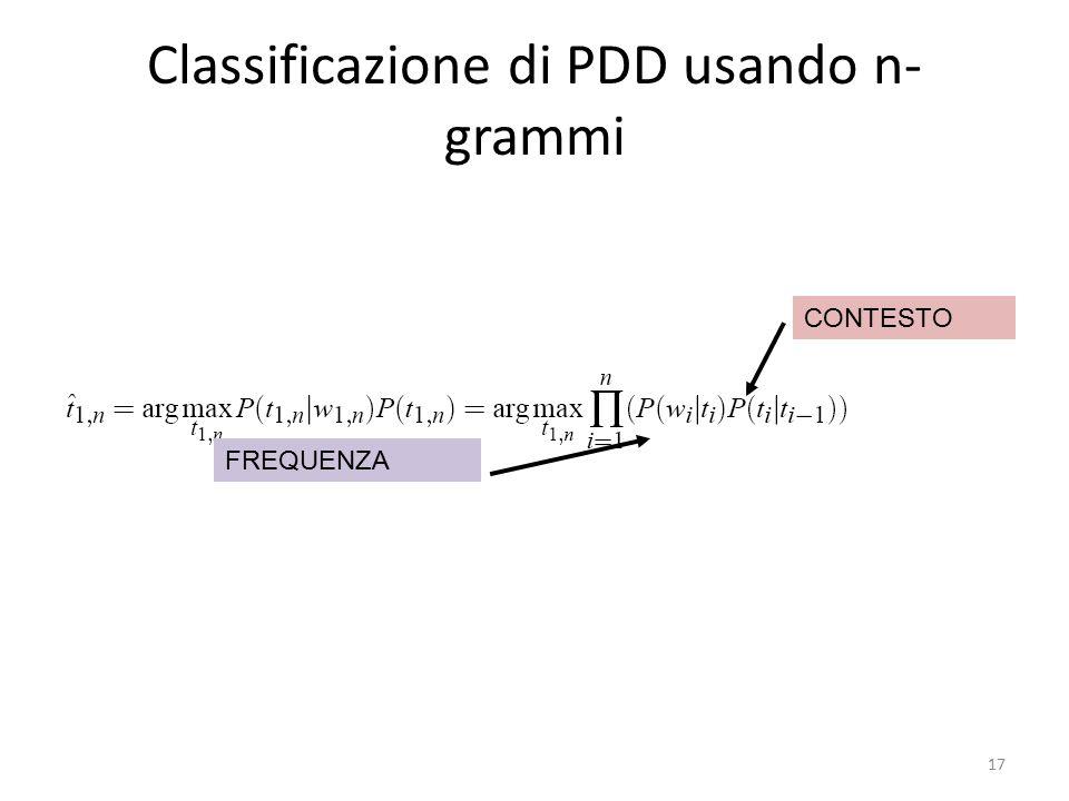 17 Classificazione di PDD usando n- grammi FREQUENZA CONTESTO