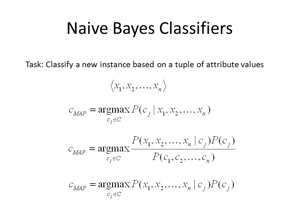 Naive Bayes Classifiers Task: Classify a new instance based on a tuple of attribute values