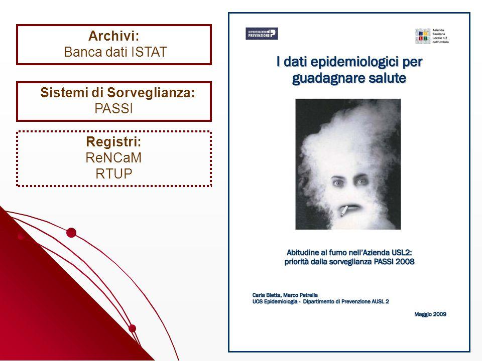 Archivi: Banca dati ISTAT Sistemi di Sorveglianza: PASSI Registri: ReNCaM RTUP