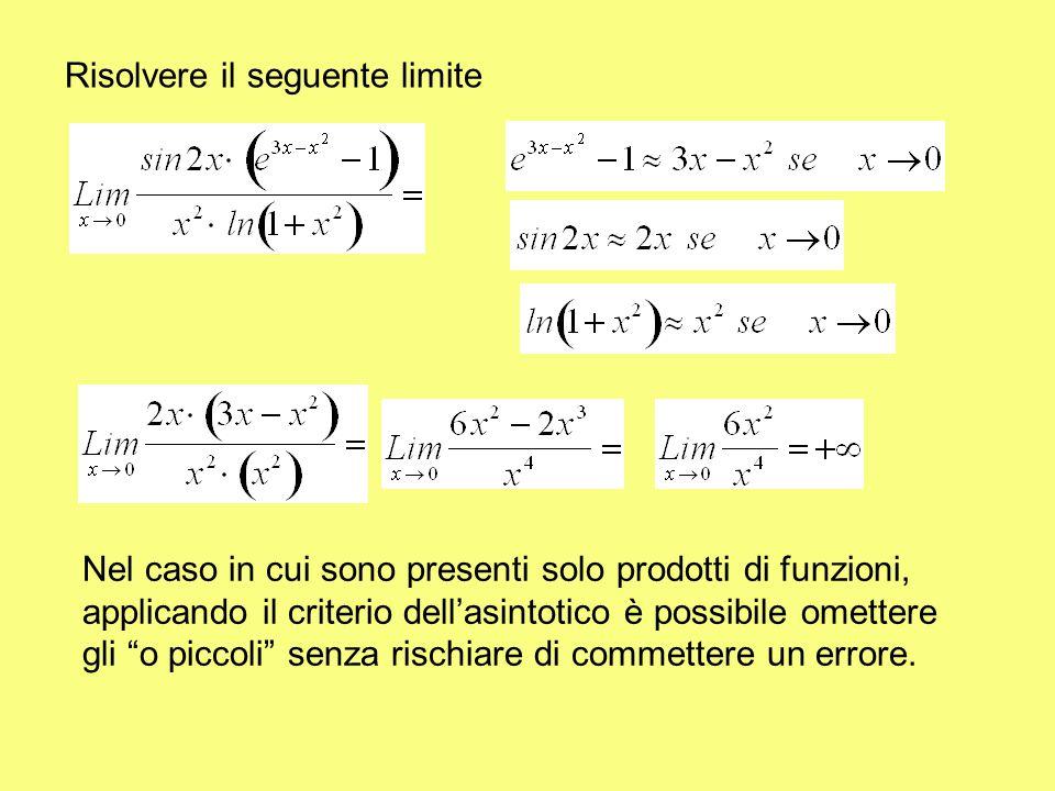 Risolvere il seguente limite Nel caso in cui sono presenti solo prodotti di funzioni, applicando il criterio dell'asintotico è possibile omettere gli