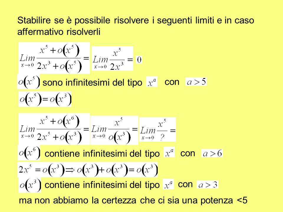 Stabilire se è possibile risolvere i seguenti limiti e in caso affermativo risolverli sono infinitesimi del tipo con contiene infinitesimi del tipo co