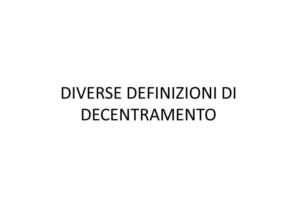 DIVERSE DEFINIZIONI DI DECENTRAMENTO