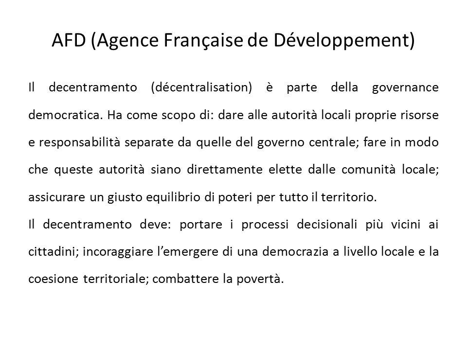 AFD (Agence Française de Développement) Il decentramento (décentralisation) è parte della governance democratica.