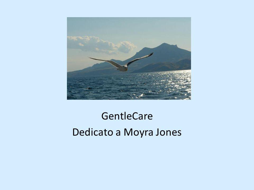 GentleCare Dedicato a Moyra Jones