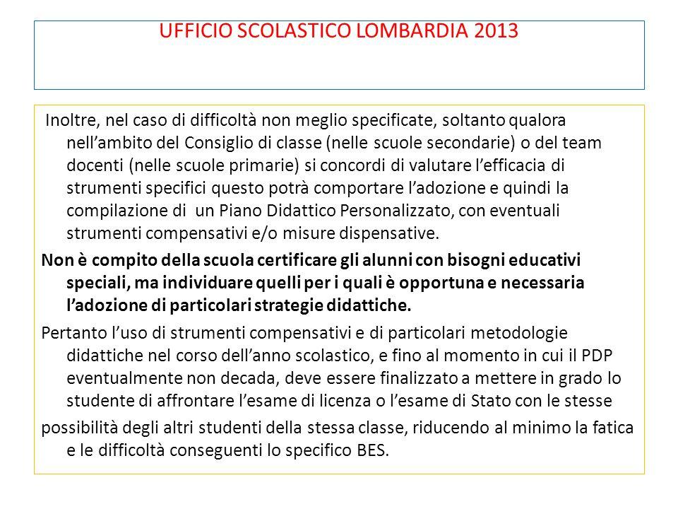 UFFICIO SCOLASTICO LOMBARDIA 2013 Inoltre, nel caso di difficoltà non meglio specificate, soltanto qualora nell'ambito del Consiglio di classe (nelle