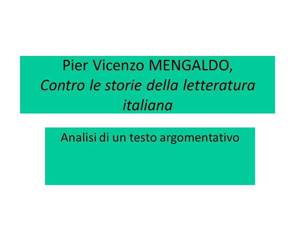Pier Vicenzo MENGALDO, Contro le storie della letteratura italiana Analisi di un testo argomentativo