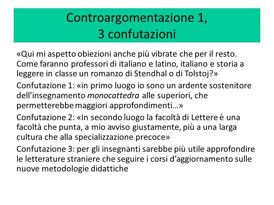 Controargomentazione 1, 3 confutazioni «Qui mi aspetto obiezioni anche più vibrate che per il resto. Come faranno professori di italiano e latino, ita