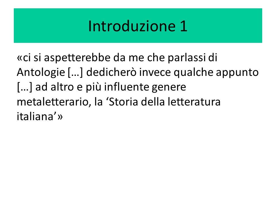 Introduzione 1 «ci si aspetterebbe da me che parlassi di Antologie […] dedicherò invece qualche appunto […] ad altro e più influente genere metaletter