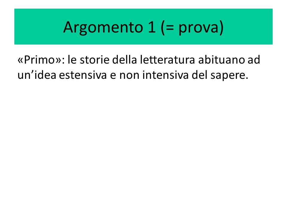 Argomento 1 (= prova) «Primo»: le storie della letteratura abituano ad un'idea estensiva e non intensiva del sapere.