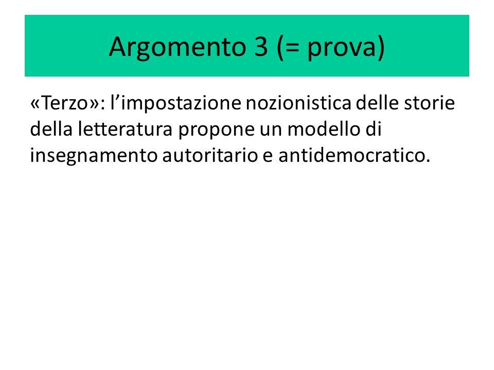 Argomento 3 (= prova) «Terzo»: l'impostazione nozionistica delle storie della letteratura propone un modello di insegnamento autoritario e antidemocra