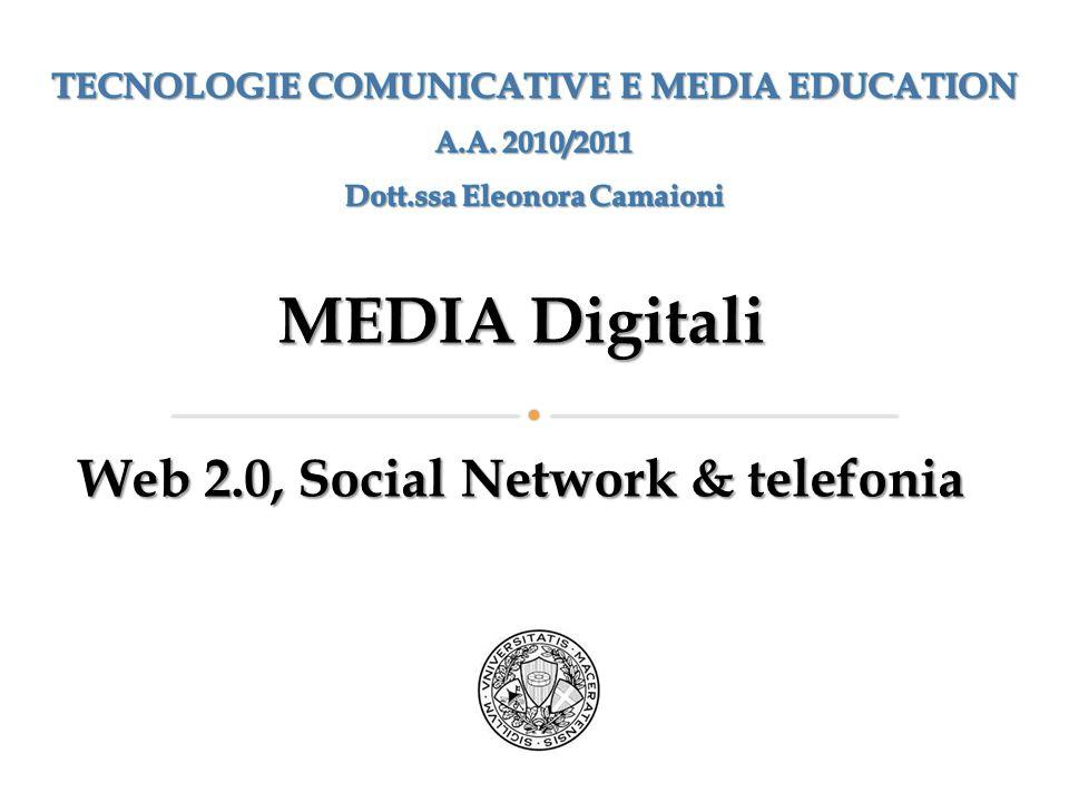 MEDIA Digitali Web 2.0, Social Network & telefonia