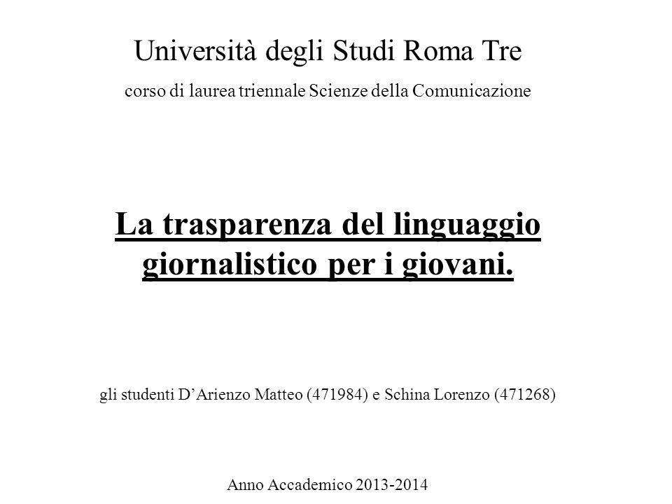 Università degli Studi Roma Tre corso di laurea triennale Scienze della Comunicazione La trasparenza del linguaggio giornalistico per i giovani.
