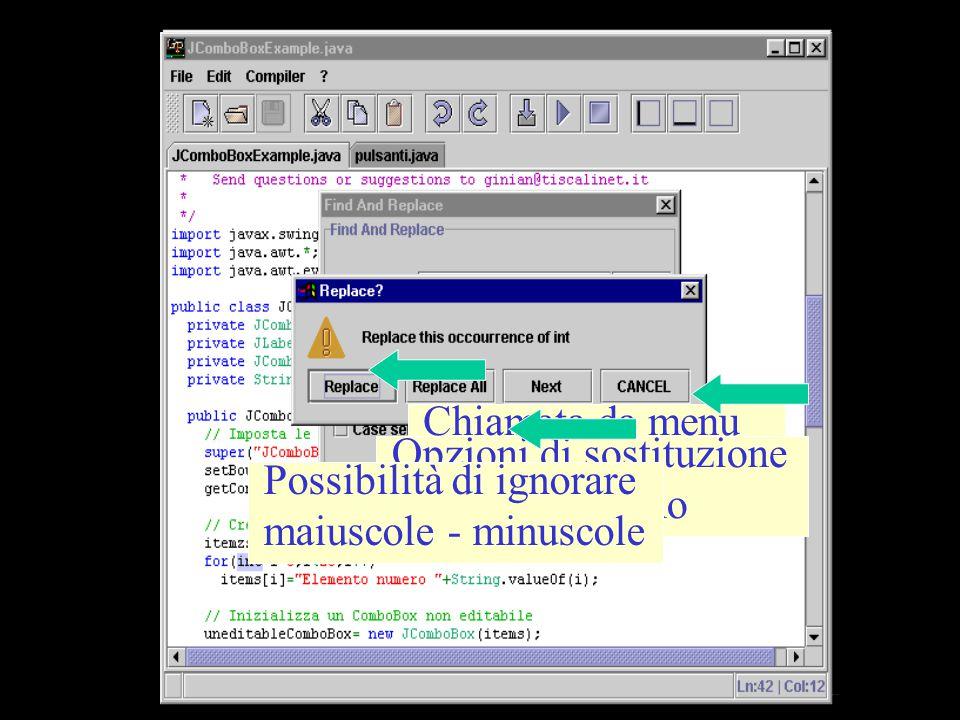 Strumenti di ricerca Ricerca incrementale Replace Chiamata da menu o da tastiera Opzioni di sostituzione a portata di mano Possibilità di ignorare maiuscole - minuscole