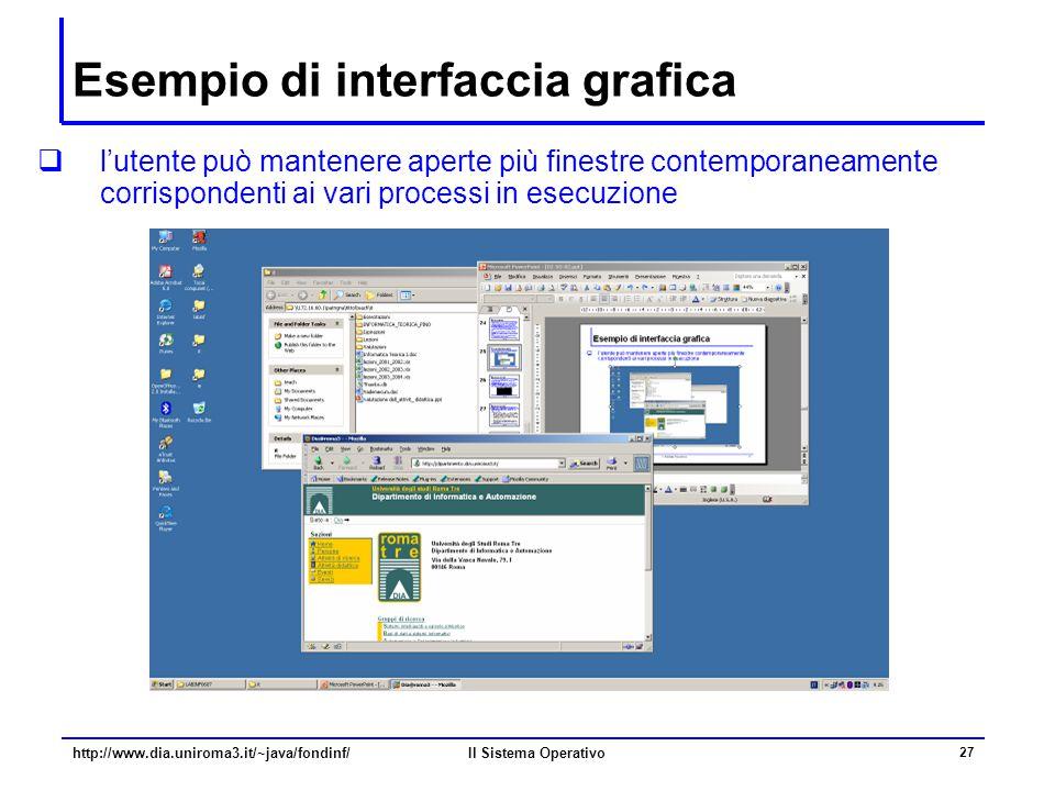Il Sistema Operativo 27 Esempio di interfaccia grafica  l'utente può mantenere aperte più finestre contemporaneamente corrispondenti ai vari processi