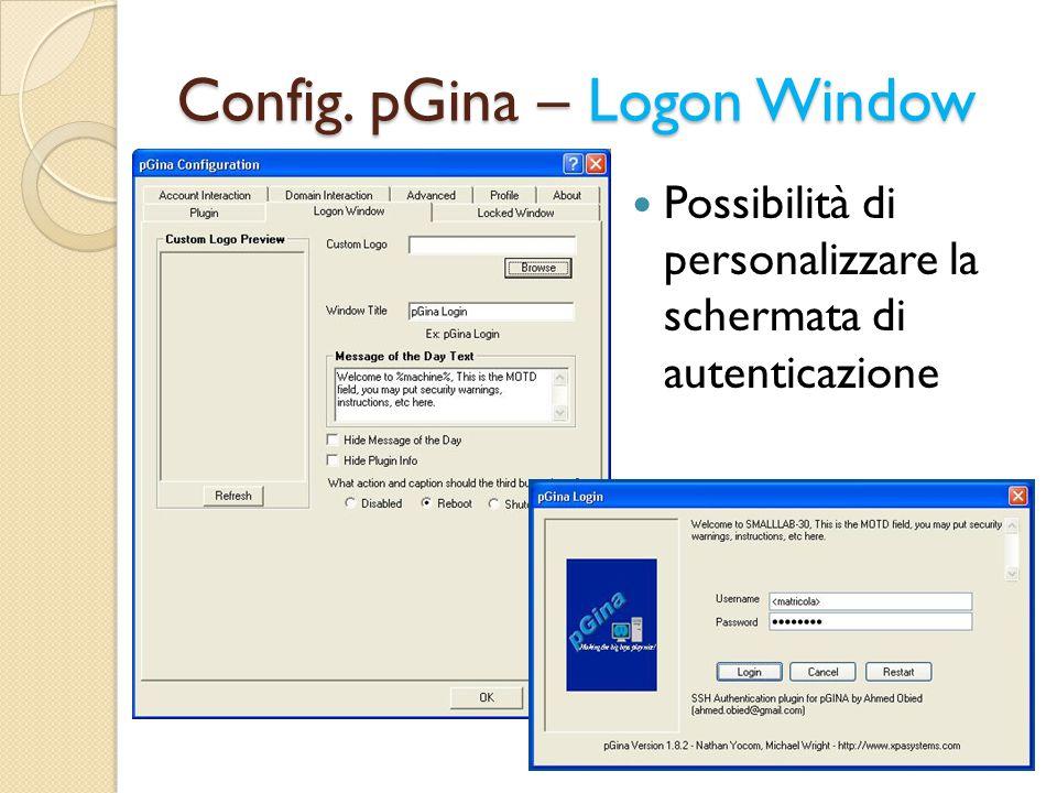 Config. pGina – Logon Window Possibilità di personalizzare la schermata di autenticazione