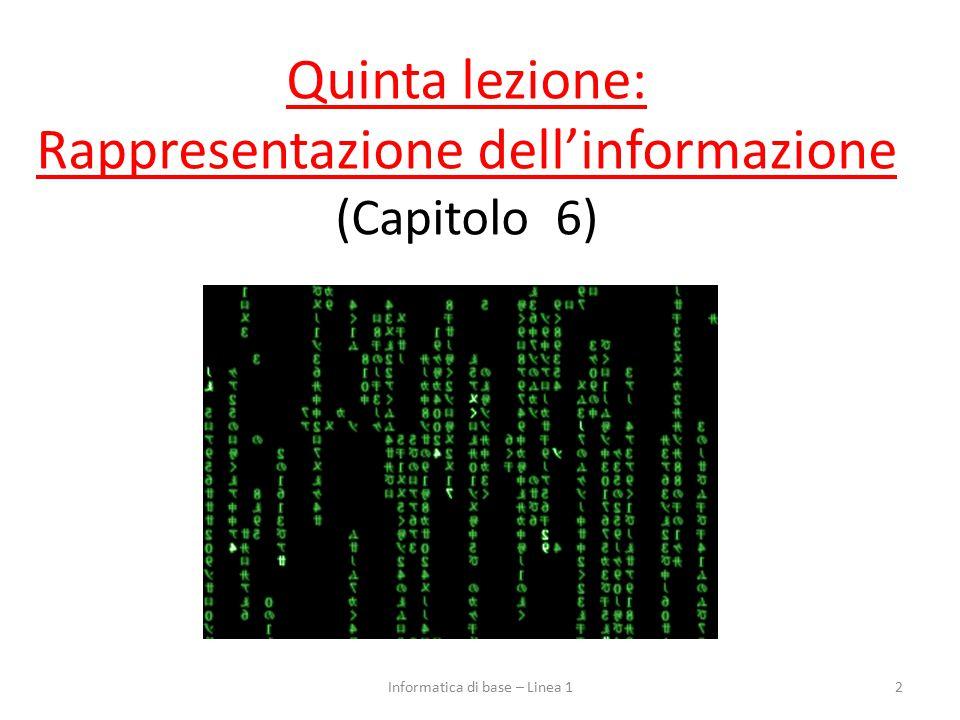 La numerazione binaria Abbiamo detto: – la memoria contiene sequenze di bit (0 o 1) Dunque è una numerazione in base 2 Attenzione: ci sono solo due simboli, ma non importa quali: – si, no – vero, falso – acceso, spento – 1, 0 (sono i più comodi, quindi useremo questi) 13Informatica di base – Linea 1