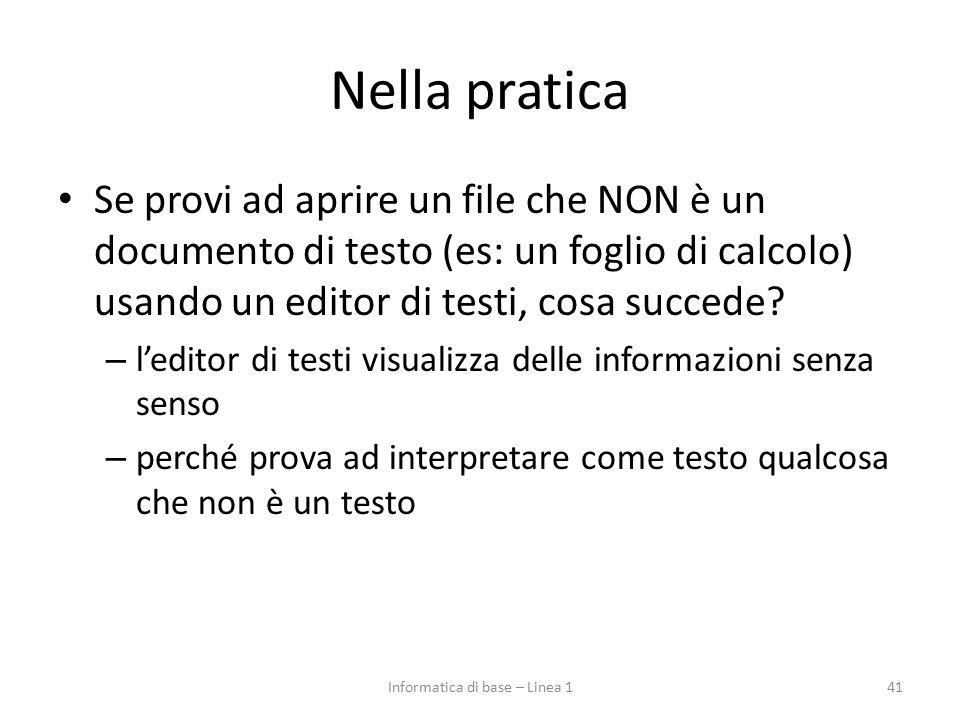 Nella pratica Se provi ad aprire un file che NON è un documento di testo (es: un foglio di calcolo) usando un editor di testi, cosa succede? – l'edito