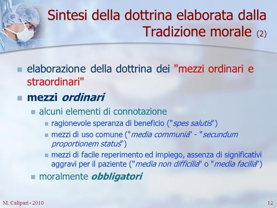 M. Calipari - 201012 Sintesi della dottrina elaborata dalla Tradizione morale (2) elaborazione della dottrina dei
