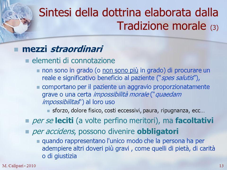 M. Calipari - 201013 Sintesi della dottrina elaborata dalla Tradizione morale (3) mezzi straordinari elementi di connotazione non sono in grado (o non