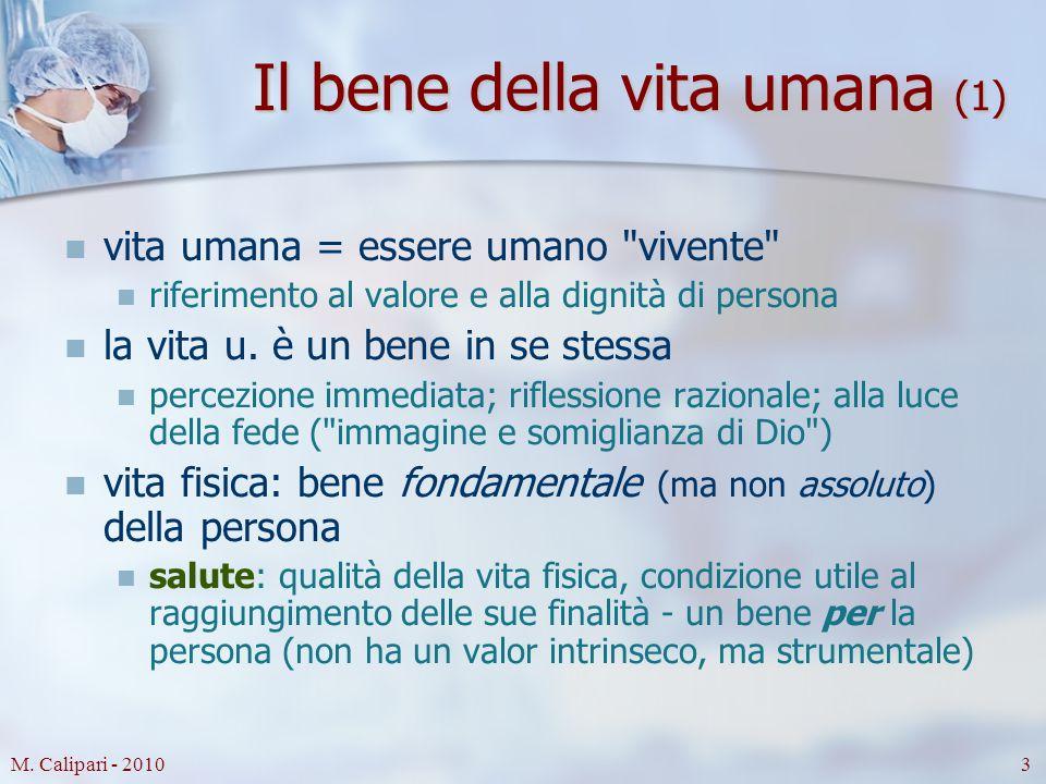 M.Calipari - 20104 Il bene della vita umana (2) dal valore e dignità della vita u.