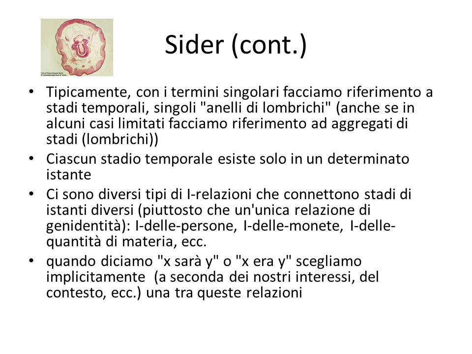 Sider (cont.) Tipicamente, con i termini singolari facciamo riferimento a stadi temporali, singoli