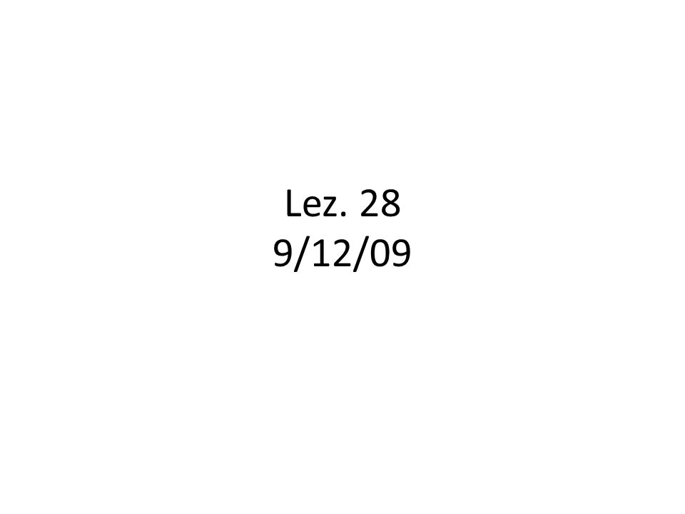 Lez. 28 9/12/09