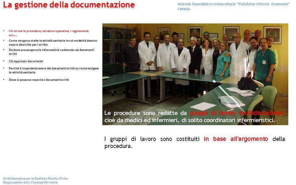 Azienda Ospedaliero-Universitaria Policlinico-Vittorio Emanuele Catania Unità Operativa per la Qualità e Rischio Clinico Responsabile: dott.
