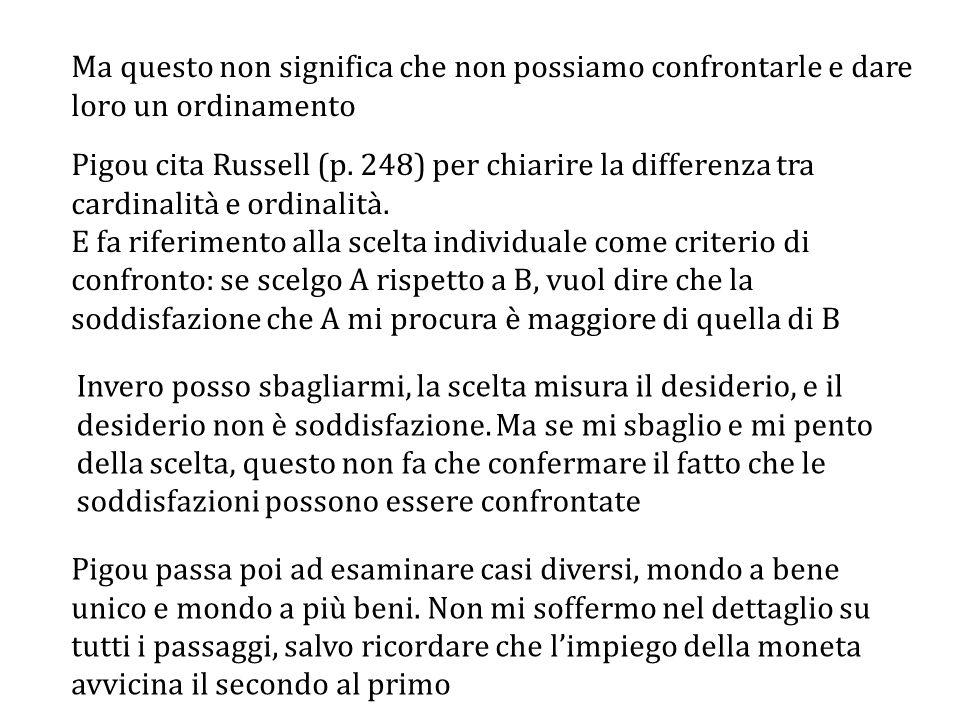 Ma questo non significa che non possiamo confrontarle e dare loro un ordinamento Pigou cita Russell (p.