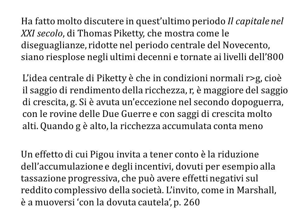 Un effetto di cui Pigou invita a tener conto è la riduzione dell'accumulazione e degli incentivi, dovuti per esempio alla tassazione progressiva, che può avere effetti negativi sul reddito complessivo della società.