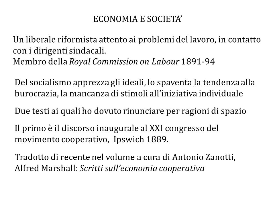 ECONOMIA E SOCIETA' Un liberale riformista attento ai problemi del lavoro, in contatto con i dirigenti sindacali.