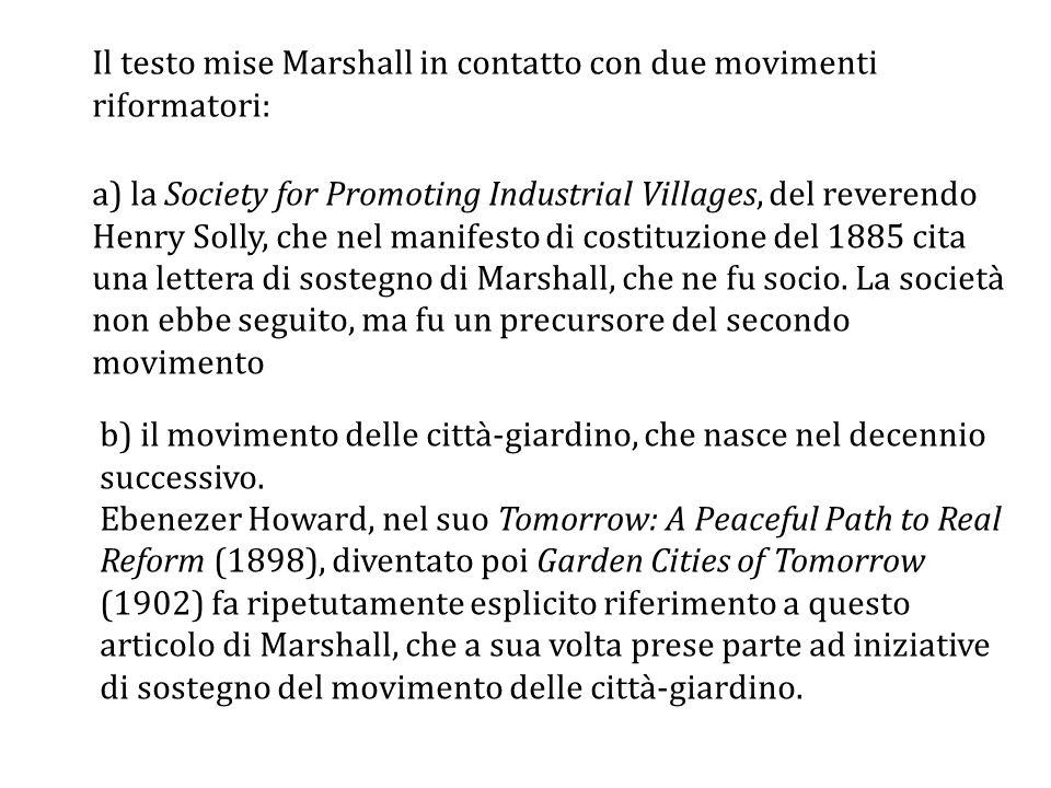 Il testo mise Marshall in contatto con due movimenti riformatori: a) la Society for Promoting Industrial Villages, del reverendo Henry Solly, che nel manifesto di costituzione del 1885 cita una lettera di sostegno di Marshall, che ne fu socio.