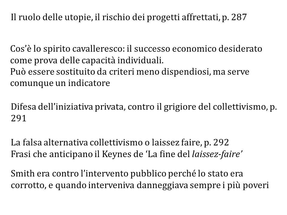 Il ruolo delle utopie, il rischio dei progetti affrettati, p.