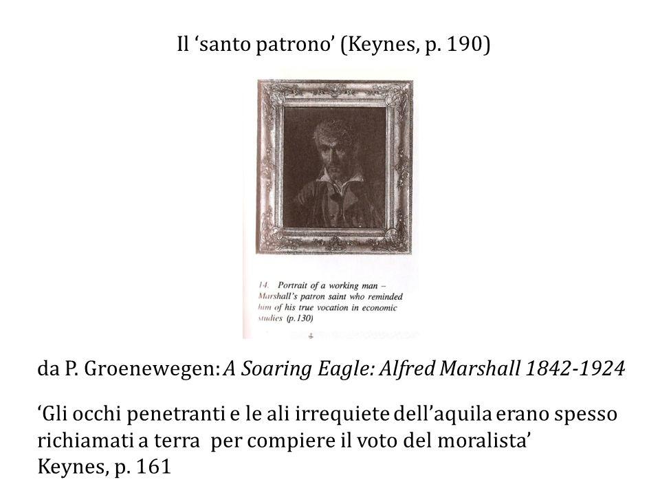 da P.Groenewegen: A Soaring Eagle: Alfred Marshall 1842-1924 Il 'santo patrono' (Keynes, p.