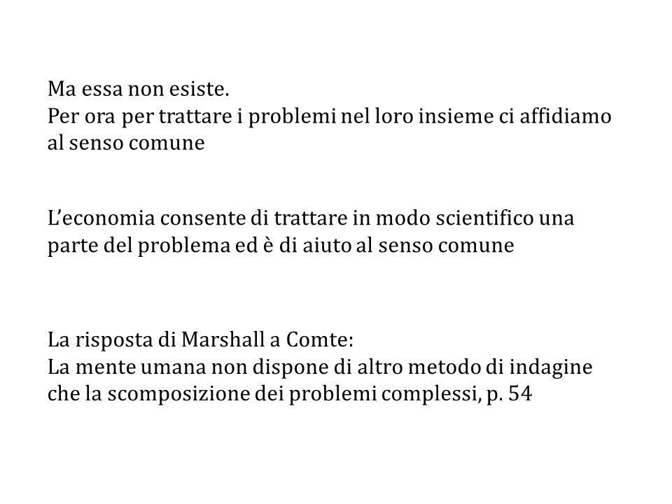 La risposta di Marshall a Comte: La mente umana non dispone di altro metodo di indagine che la scomposizione dei problemi complessi, p.