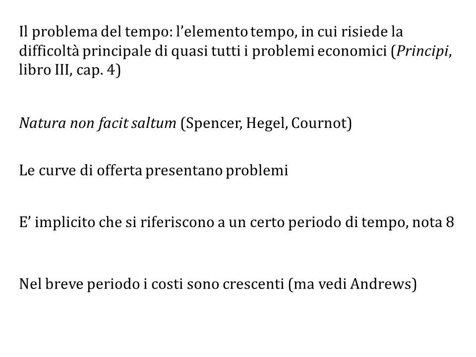 Il problema del tempo: l'elemento tempo, in cui risiede la difficoltà principale di quasi tutti i problemi economici (Principi, libro III, cap.