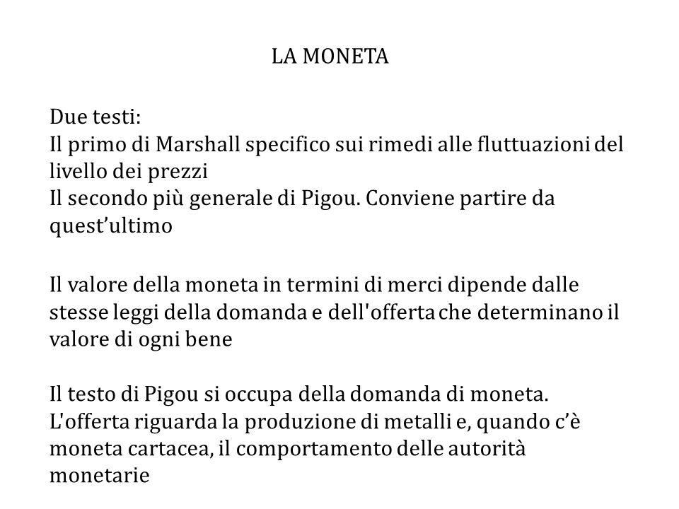 Due testi: Il primo di Marshall specifico sui rimedi alle fluttuazioni del livello dei prezzi Il secondo più generale di Pigou.