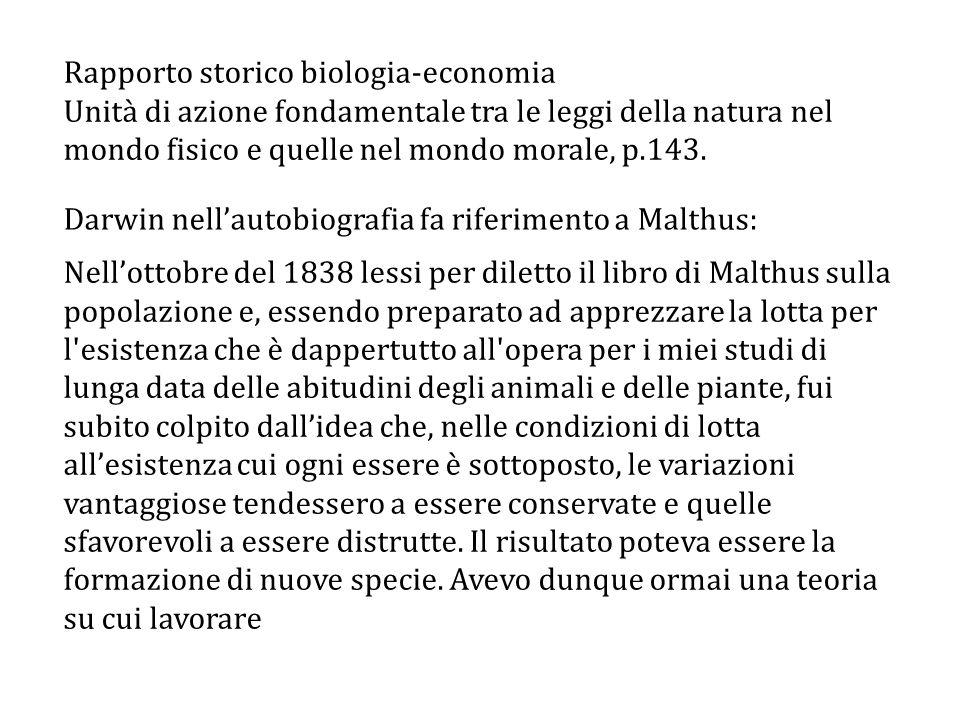 Rapporto storico biologia-economia Unità di azione fondamentale tra le leggi della natura nel mondo fisico e quelle nel mondo morale, p.143.