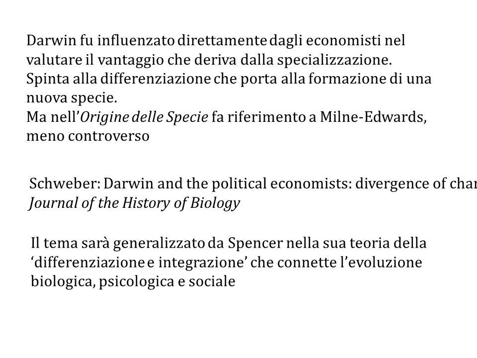 Darwin fu influenzato direttamente dagli economisti nel valutare il vantaggio che deriva dalla specializzazione.