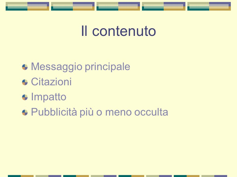 Il contenuto Messaggio principale Citazioni Impatto Pubblicità più o meno occulta