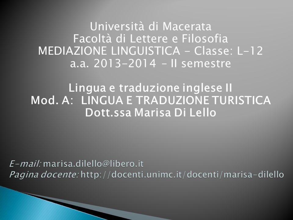 Università di Macerata Facoltà di Lettere e Filosofia MEDIAZIONE LINGUISTICA - Classe: L-12 a.a.