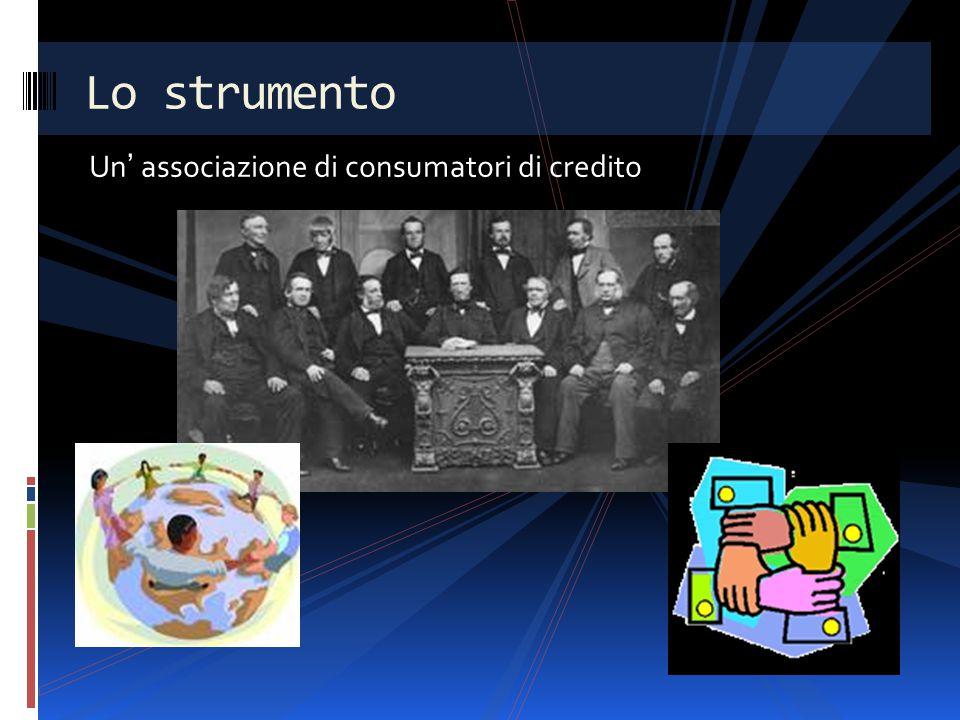Un' associazione di consumatori di credito Lo strumento