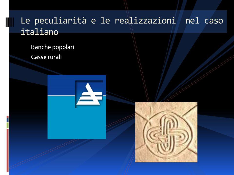 Banche popolari Casse rurali Le peculiarità e le realizzazioni nel caso italiano