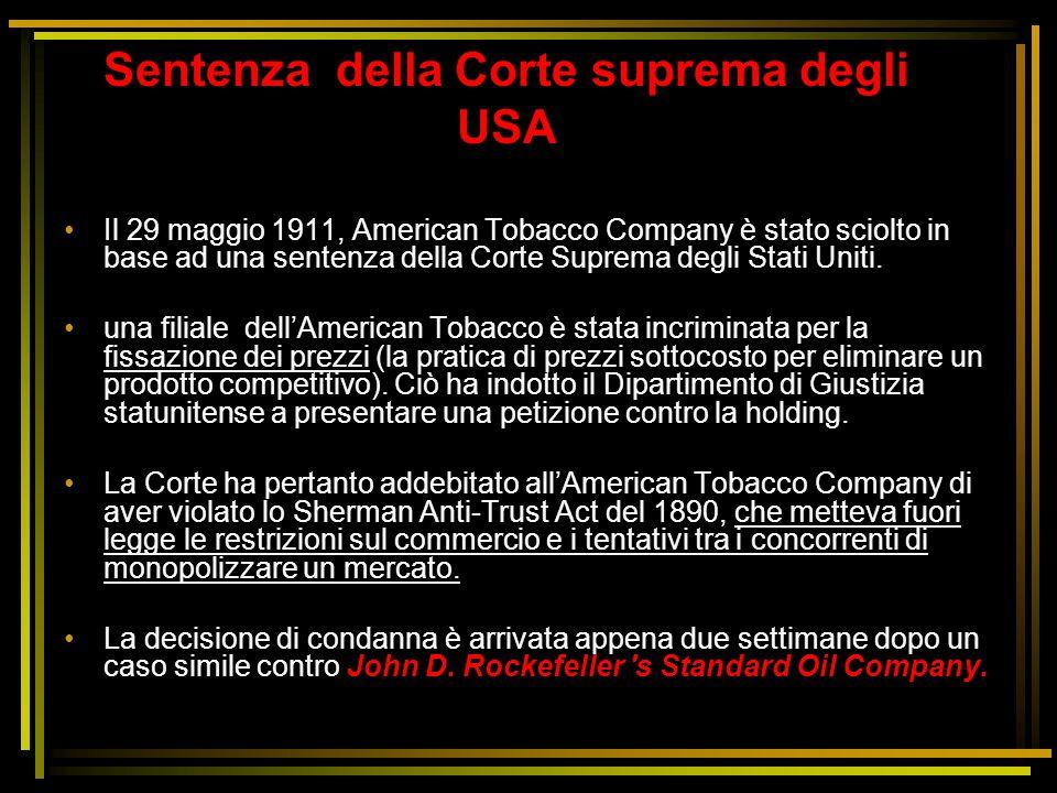 Il 29 maggio 1911, American Tobacco Company è stato sciolto in base ad una sentenza della Corte Suprema degli Stati Uniti. una filiale dell'American T