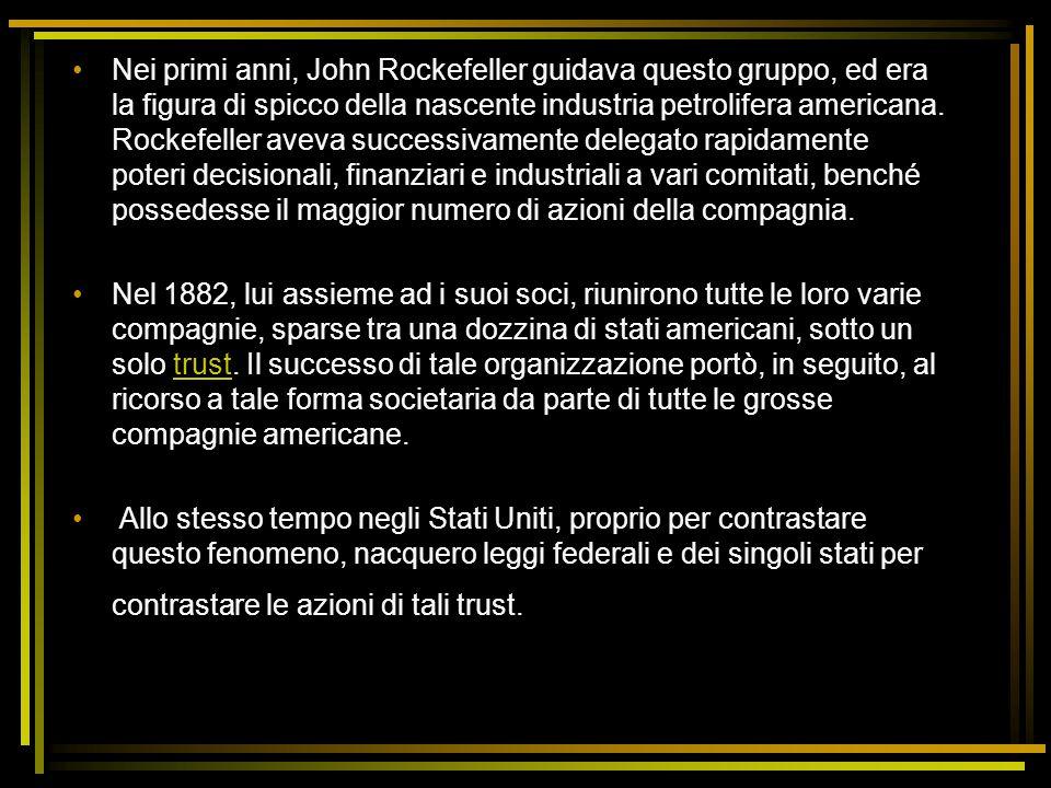 Nei primi anni, John Rockefeller guidava questo gruppo, ed era la figura di spicco della nascente industria petrolifera americana. Rockefeller aveva s