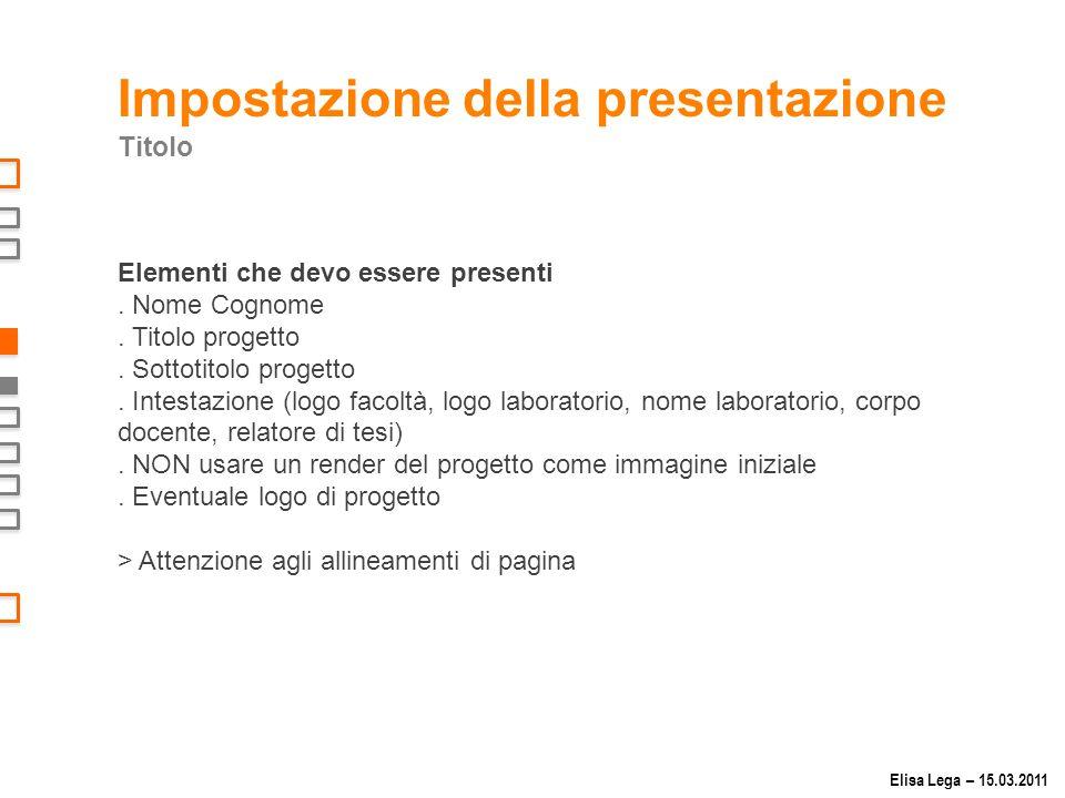 Impostazione della presentazione Titolo Elementi che devo essere presenti.