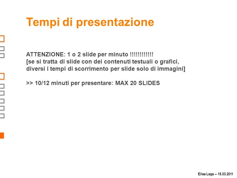 Tempi di presentazione ATTENZIONE: 1 o 2 slide per minuto !!!!!!!!!!!.