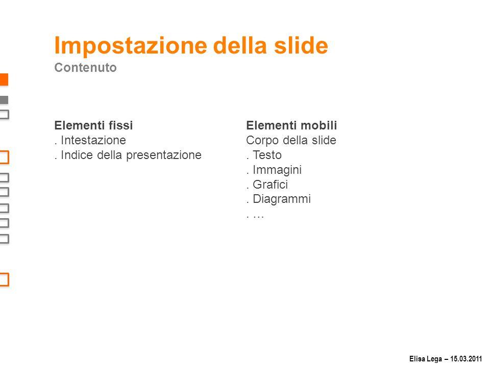 Elementi fissi.Intestazione. Indice della presentazione Elementi mobili Corpo della slide.
