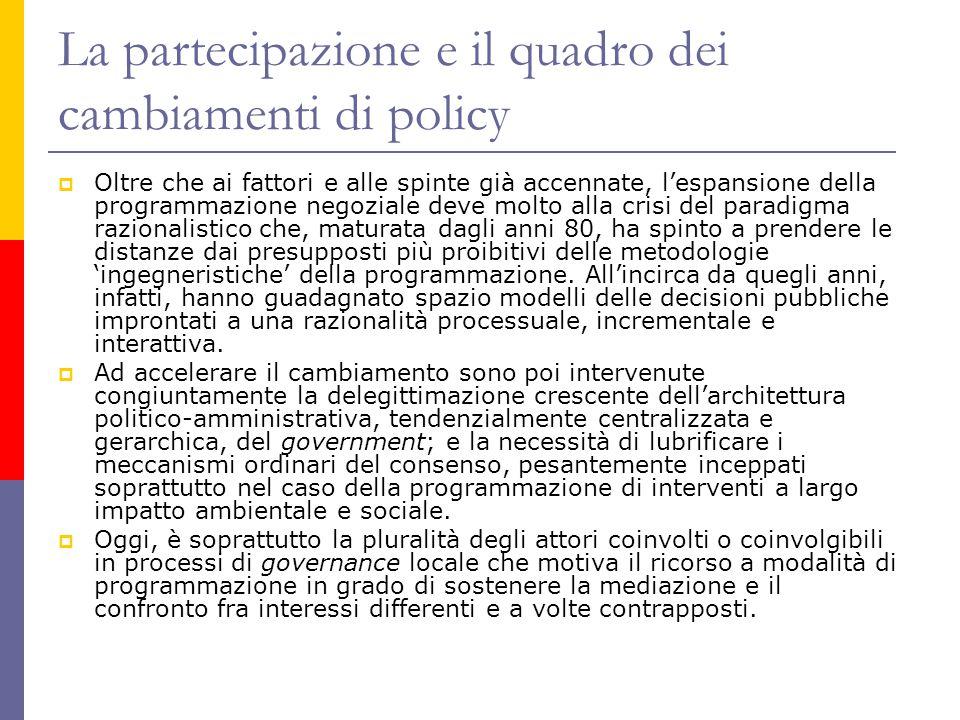 La partecipazione e il quadro dei cambiamenti di policy  Oltre che ai fattori e alle spinte già accennate, l'espansione della programmazione negozial
